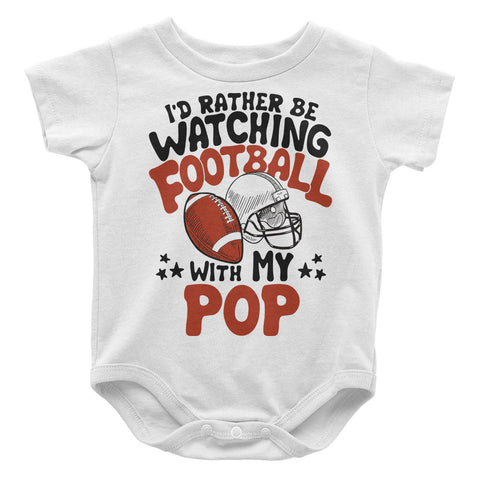 Rather Be Watching Football with My Pop - Baby Onesie