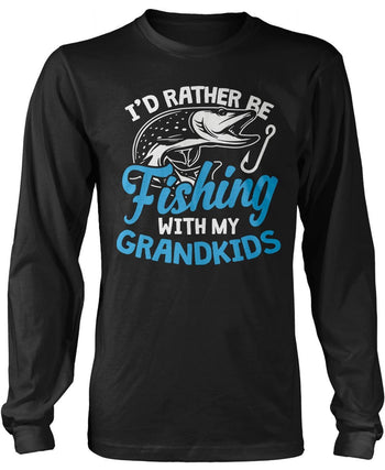 I'd Rather Be Fishing with My Grandkids Long Sleeve T-Shirt