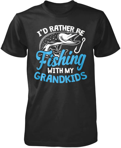 I'd Rather Be Fishing with My Grandkids T-Shirt