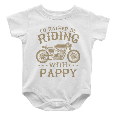 I'd Rather Be Riding with Pappy - Baby Onesie