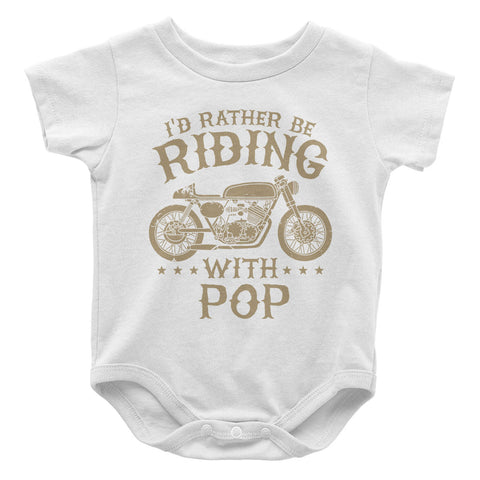 I'd Rather Be Riding with Pop - Baby Onesie