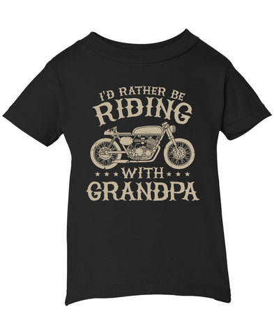 I'd Rather Be Riding with Grandpa - Infant T-Shirt