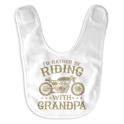 I'd Rather Be Riding with (Nickname) - Personalized Baby Bib