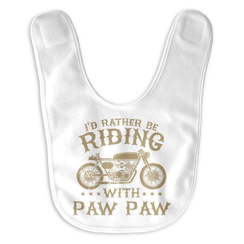 I'd Rather Be Riding with Paw Paw - Baby Bib