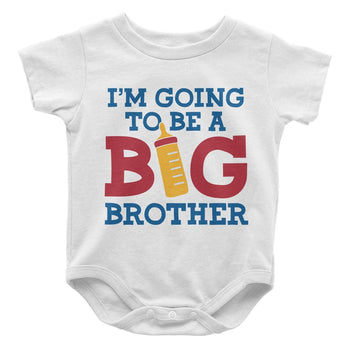 I'm Going to Be a Big Brother - Baby Bodysuit