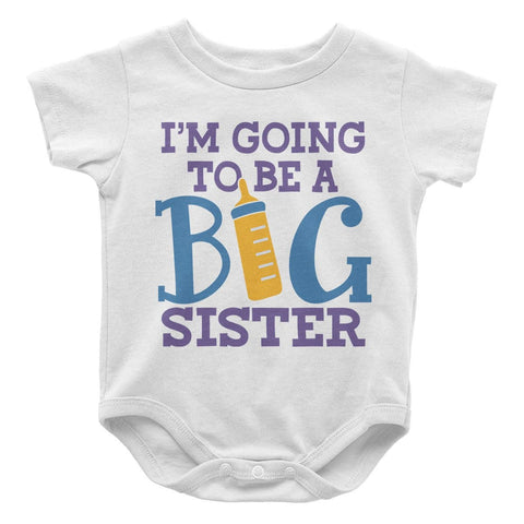 I'm Going to Be a Big Sister - Baby Bodysuit