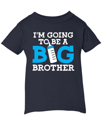 I'm Going to Be a Big Brother - Children's T-Shirt - Infant T-Shirt / Navy / 6M
