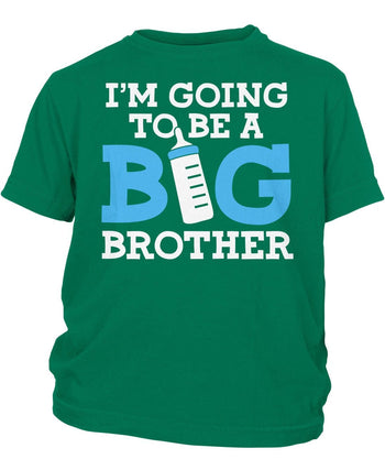 I'm Going to Be a Big Brother - Children's T-Shirt - Toddler T-Shirt / Kelly Green / 2T