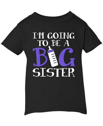 I'm Going to Be a Big Sister - Infant T-Shirt