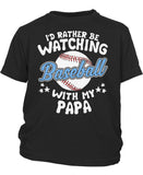 I'd Rather Be Watching Baseball with Papa - Youth T-Shirt