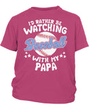 I'd Rather Be Watching Baseball with Papa - Children's T-Shirt