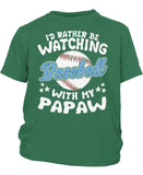 I'd Rather Be Watching Baseball with Papaw - Children's T-Shirt