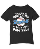 I'd Rather Be Watching Baseball with Paw Paw - Infant T-Shirt