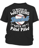 I'd Rather Be Watching Baseball with Paw Paw - Toddler T-Shirt