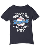 I'd Rather Be Watching Baseball with Pop - Children's T-Shirt