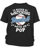 I'd Rather Be Watching Baseball with Pop - Toddler T-Shirt