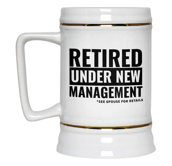 Retired, Under New Management - Beer Stein - [variant_title]