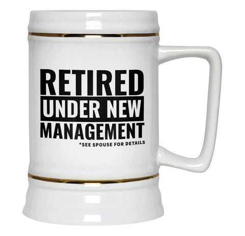 Retired, Under New Management - Beer Stein