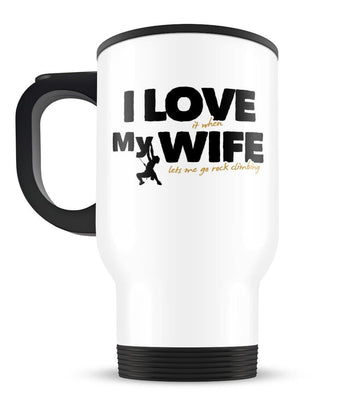 I Love My Wife - Rock Climbing - Travel Mug - Travel Mugs