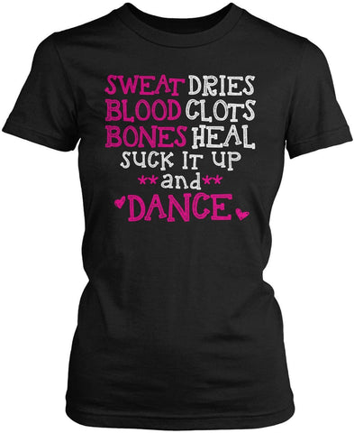 Suck It Up and Dance Women's Fit T-Shirt