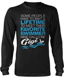 Favorite Swimmer - Mine Calls Me Gigi Long Sleeve T-Shirt