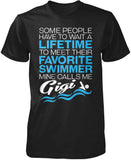 Favorite Swimmer - Mine Calls Me Gigi T-Shirt