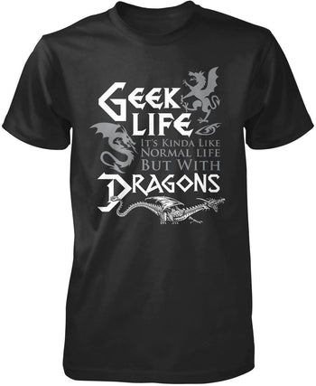 Geek Life With Dragons - T-Shirts