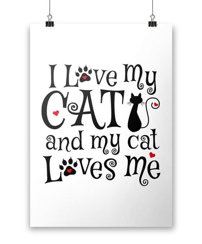 I Love My Cat & My Cat Loves Me - Poster - Posters