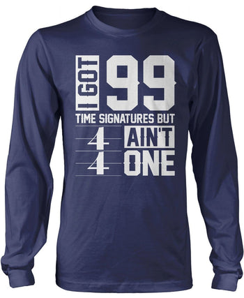 I Got 99 Time Signatures - T-Shirts