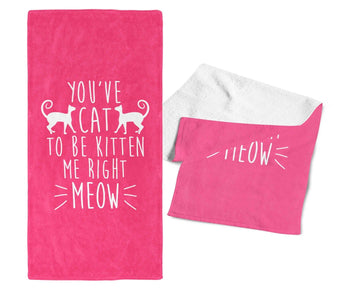 You've Cat To Be Kitten Me - Gym / Kitchen Towel - Pink