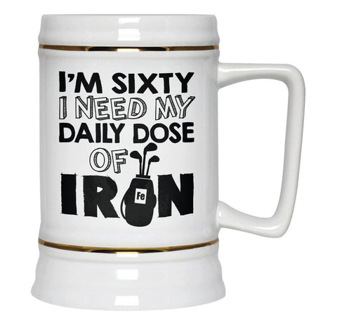 I'm (Age) I Need My Daily Dose of Iron - Personalized Beer Stein