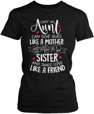 Only An Aunt Can Women's Fit T-Shirt