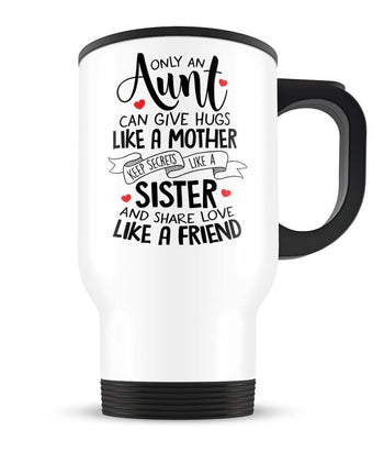Only An Aunt Can - Travel Mug