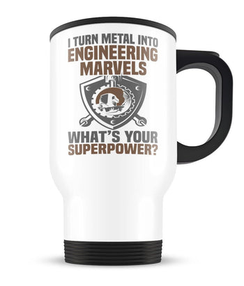 I Turn Metal Into Engineering Marvels - Travel Mug