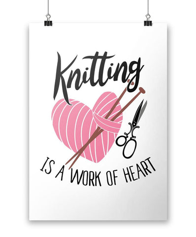 Knitting Is a Work of Heart - Poster
