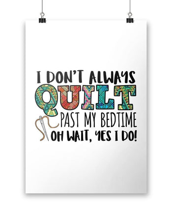 I Don't Always Quilt - Poster - Posters
