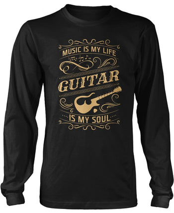 Music Is My Life Guitar Is My Soul Long Sleeve T-Shirt