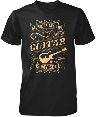 Music Is My Life Guitar Is My Soul T-Shirt