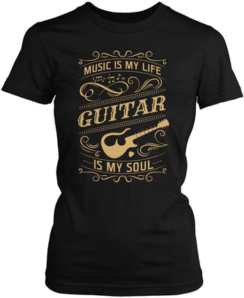 Music Is My Life Guitar Is My Soul Women's Fit T-Shirt