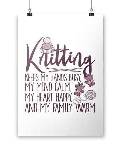 Knitting Keeps My Hands Busy - Poster