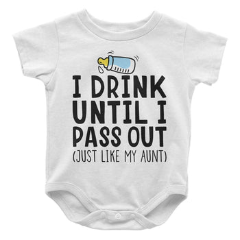 I Drink Till I Pass Out, Just Like My Aunt - Baby Bodysuit - Baby Apparel