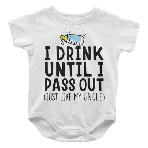 I Drink Till I Pass Out, Just Like My Uncle - Baby Bodysuit - Baby Apparel