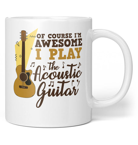 I'm Awesome I Play Acoustic Guitar - Regular - 11oz