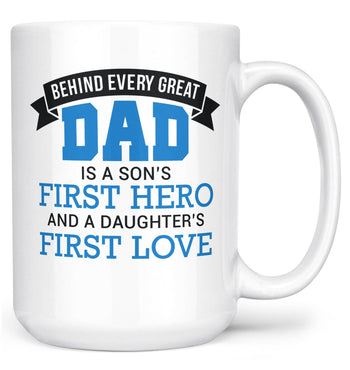 Dad - A Sons First Hero & a Daughters First Love - Mug - Coffee Mugs