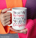 Being a Grammy Makes My Life Complete - Mug