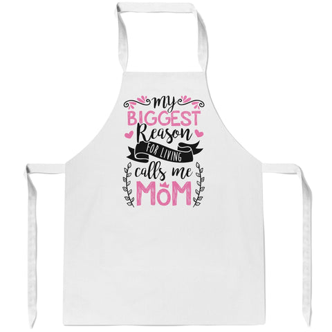 My Biggest Reason for Living Calls Me Mom - Apron