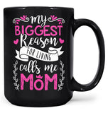 My Biggest Reason for Living Calls Me Mom - Mug - Black / Large - 15oz