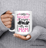 My Biggest Reason for Living Calls Me Mom - Mug - [variant_title]