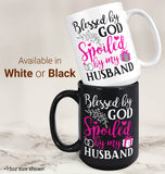 Blessed by God Spoiled by My Husband - Mug - Coffee Mugs