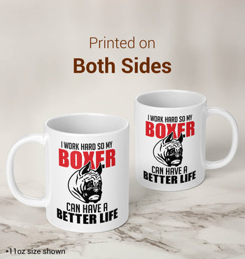I Work Hard So My Boxer Can Have a Better Life - Mug - [variant_title]